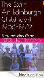 'The Stair:  An Edinburgh Childhood 1958-1972:  Summer has gone''  -  A book about growing up in Oxgangs by Peter Hoffmann, available from Amazon for Kindleavailable on Kindle