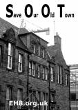 Save Our Old Town  -  Poster No 3  -  produced for the Canongate Community Forum in their opposition to the proposed Caltongate developments, February 2006