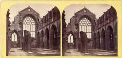 "stereo view in the ""McGlashon's Scottish Stereotypes"" series  -  The East Window of Holyrood Abbey"