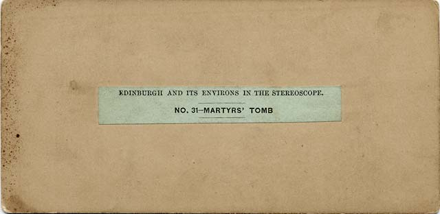The back of a stereo view by an unidentified photographer  -  The Martyrs' Tomb, Greyfriars' Churchyard